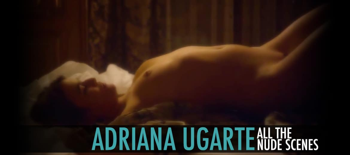 adriana Ugarte All The Nude Scenes